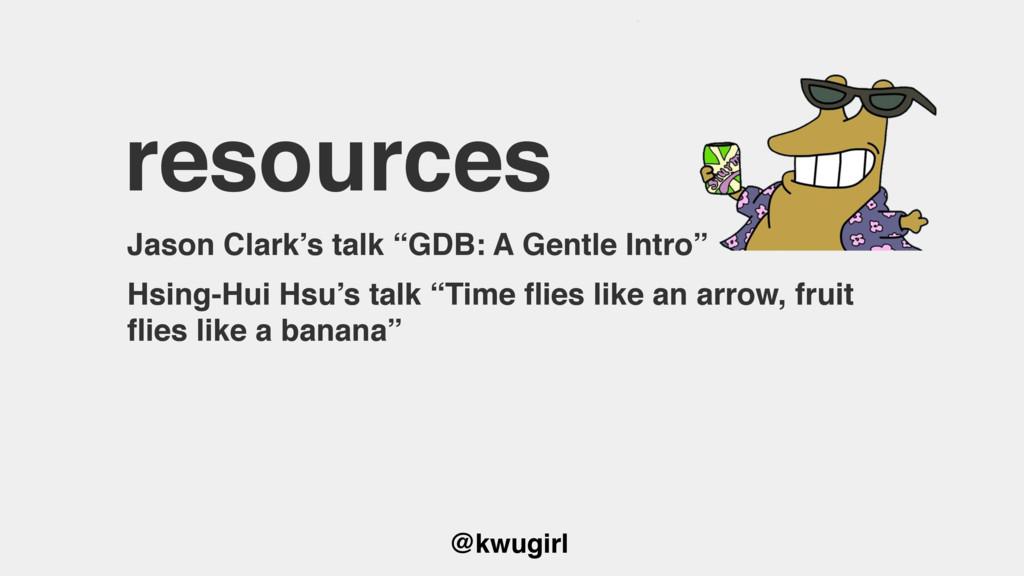 "@kwugirl resources Jason Clark's talk ""GDB: A G..."