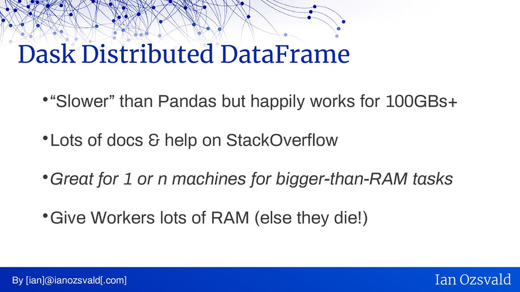 """ """"Slower"""" than Pandas but happily works for 10..."""