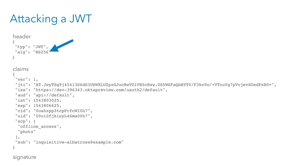 "Attacking a JWT { ""typ"": ""JWT"", ""alg"": ""HS256"" ..."