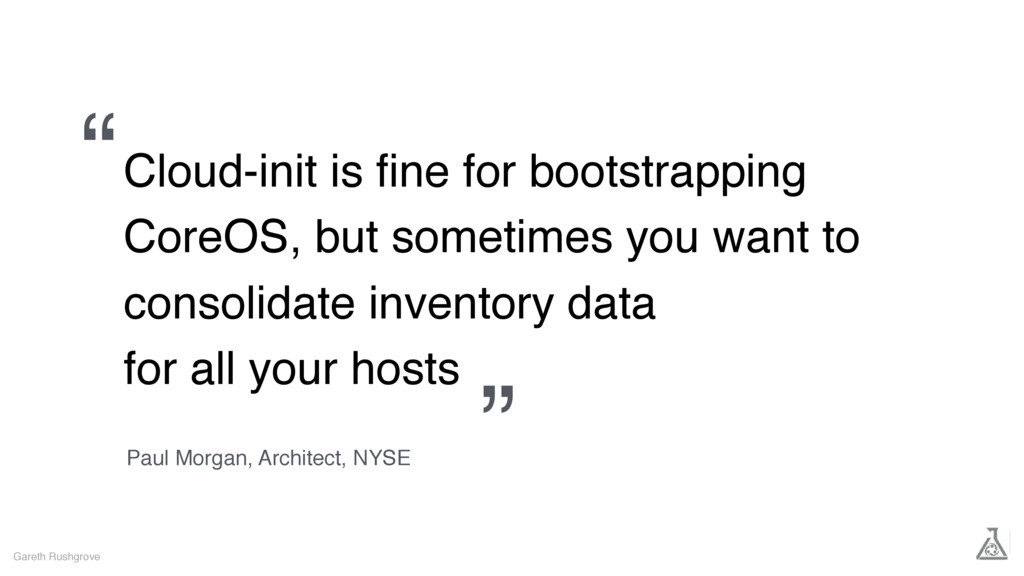 Cloud-init is fine for bootstrapping CoreOS, but...