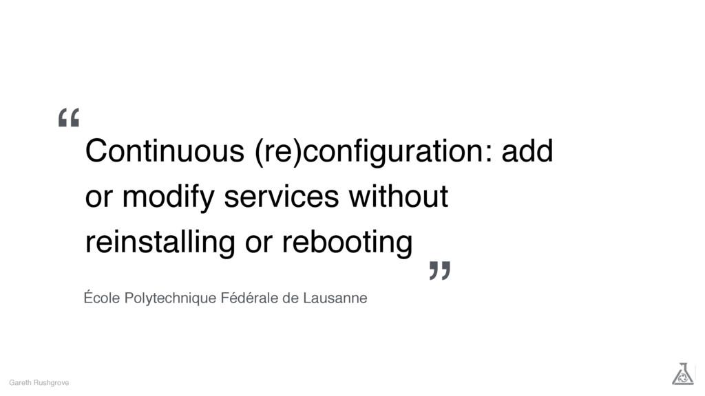 Continuous (re)configuration: add or modify serv...