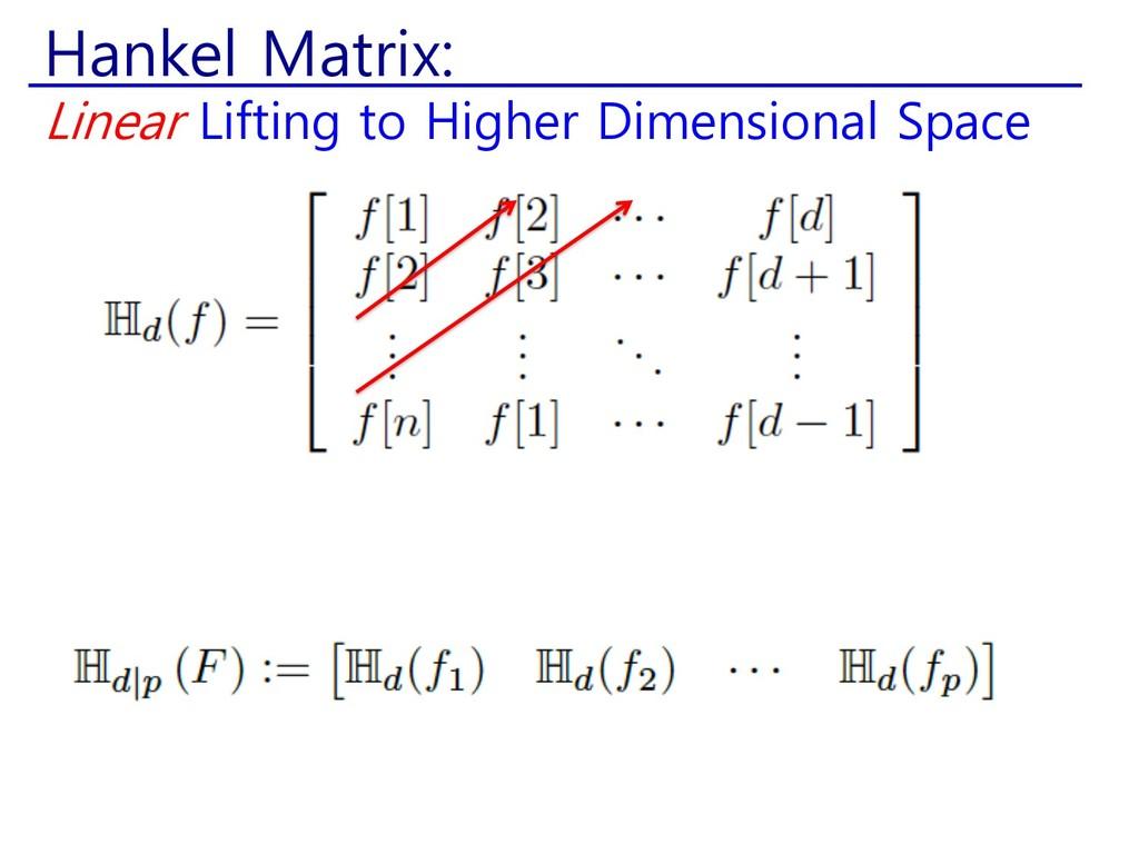 Hankel Matrix: Linear Lifting to Higher Dimensi...