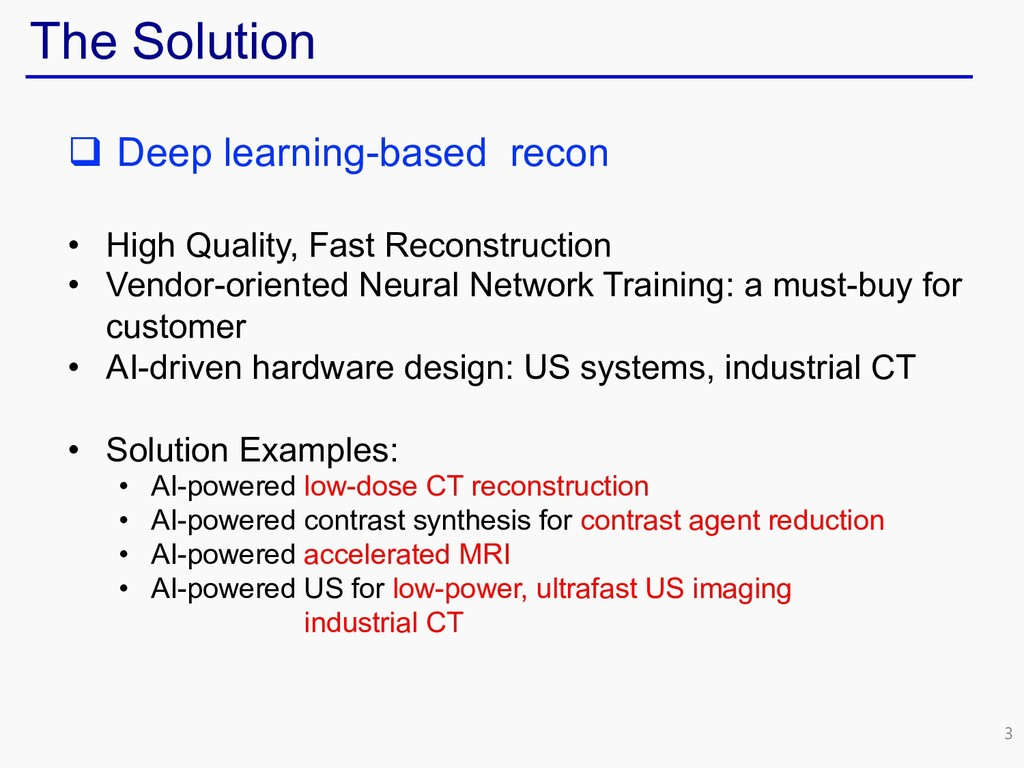 3 The Solution q Deep learning-based recon • Hi...