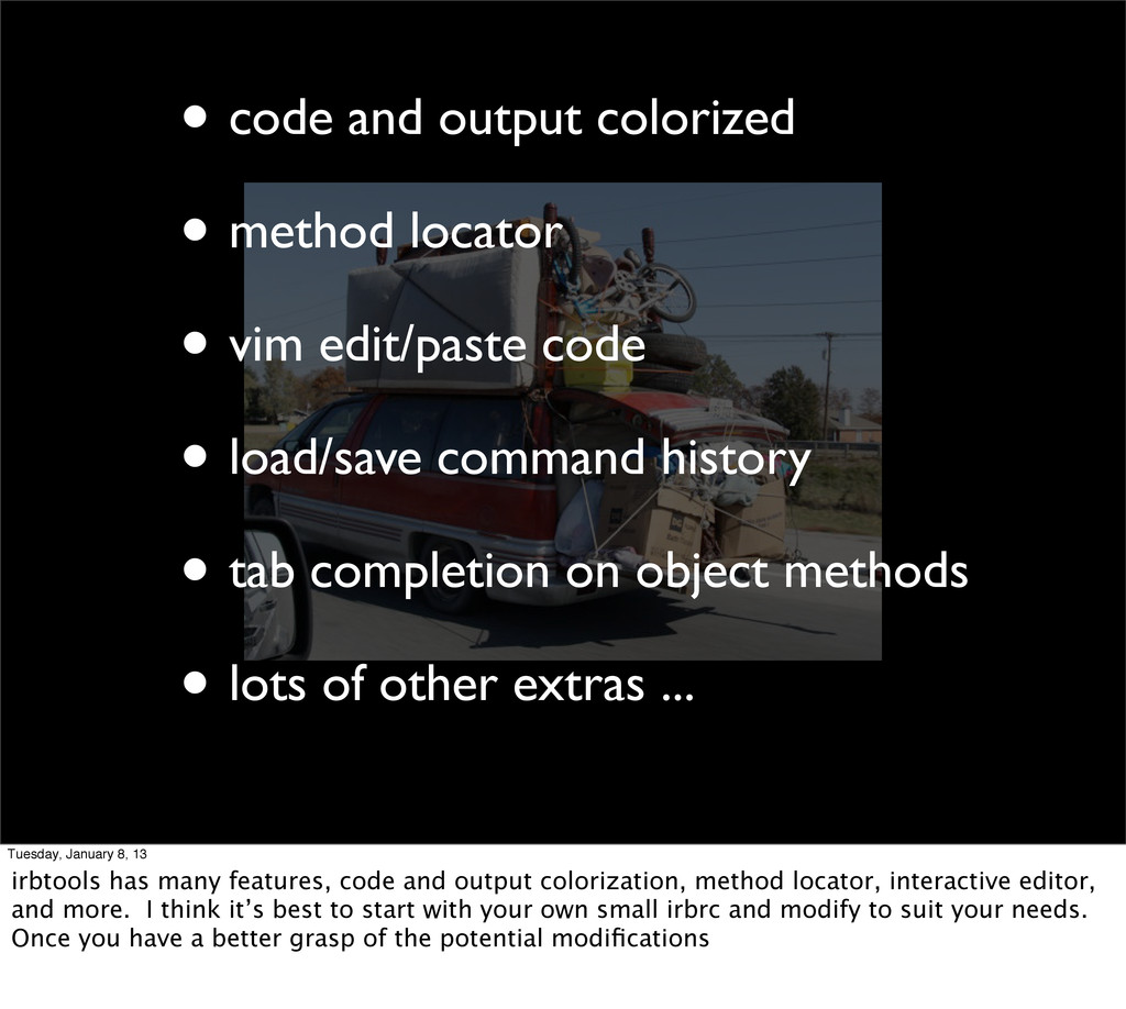• code and output colorized • method locator • ...
