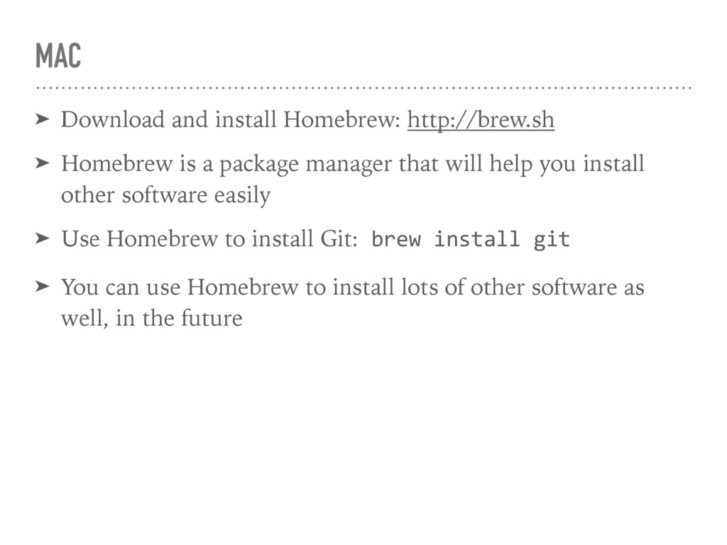 MAC ➤ Download and install Homebrew: http://bre...