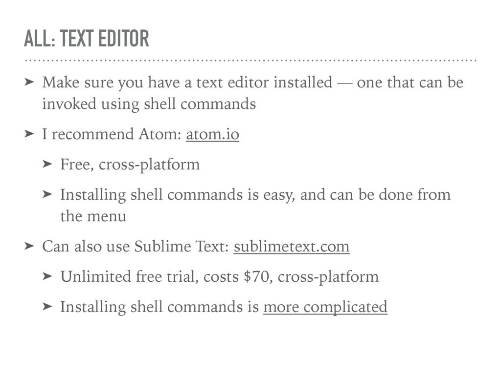 ALL: TEXT EDITOR ➤ Make sure you have a text ed...