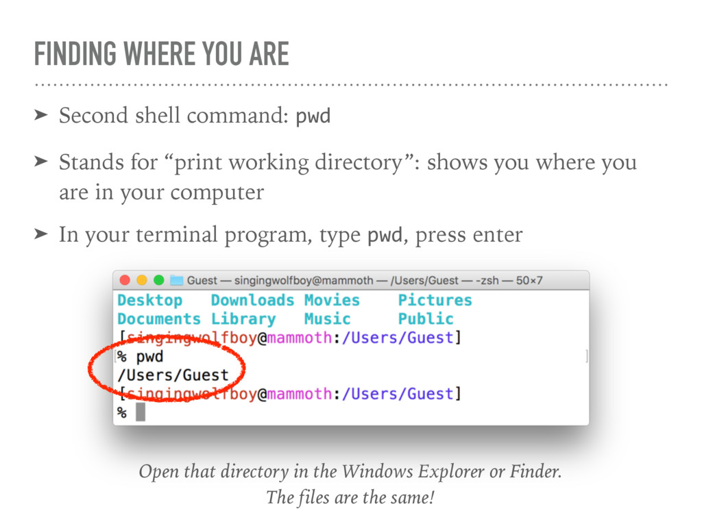 FINDING WHERE YOU ARE ➤ Second shell command: p...