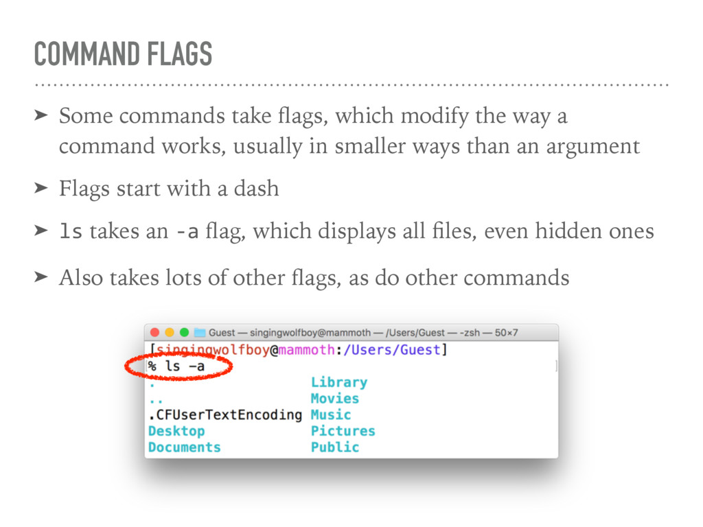COMMAND FLAGS ➤ Some commands take flags, which ...