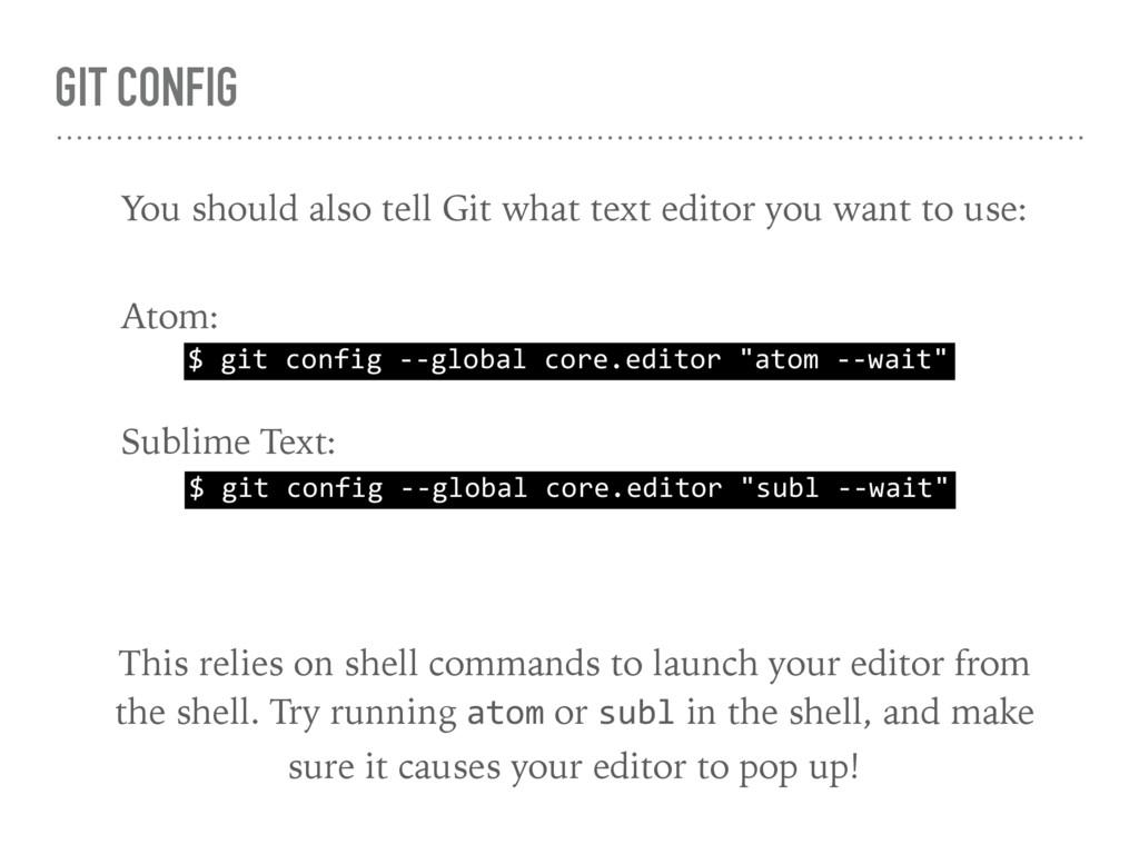 "GIT CONFIG $ git config --global core.editor ""a..."
