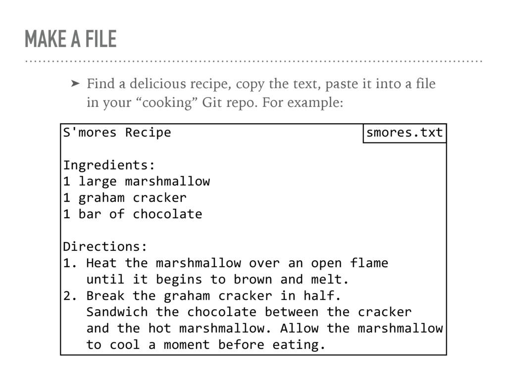MAKE A FILE ➤ Find a delicious recipe, copy the...
