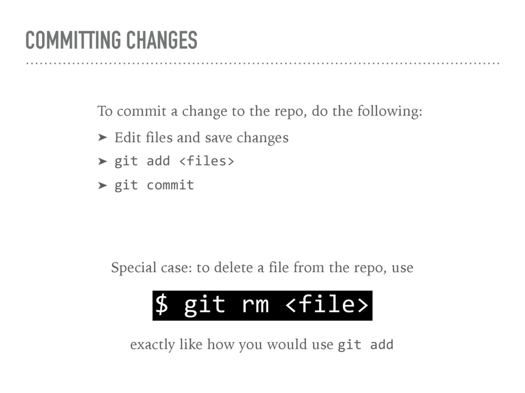 COMMITTING CHANGES To commit a change to the re...
