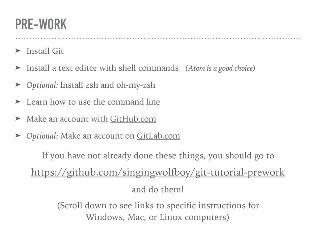 PRE-WORK ➤ Install Git ➤ Install a text editor ...