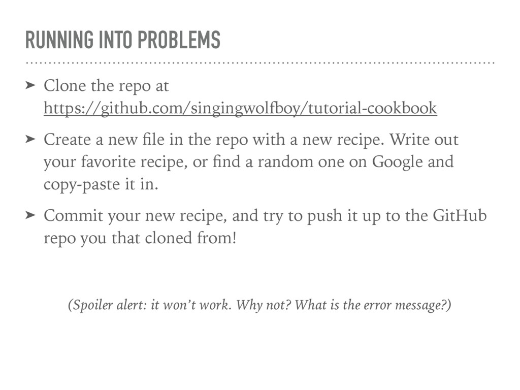 RUNNING INTO PROBLEMS ➤ Clone the repo at http...
