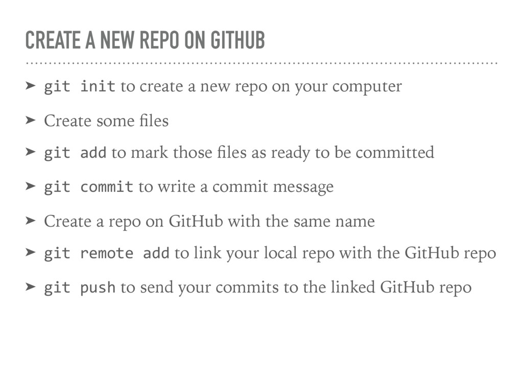 CREATE A NEW REPO ON GITHUB ➤ git init to creat...