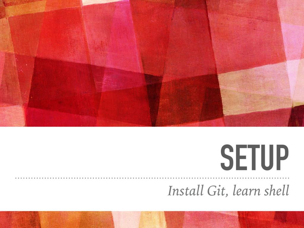 SETUP Install Git, learn shell