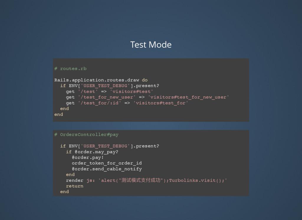 Test Mode # routes.rb Rails.application.routes....