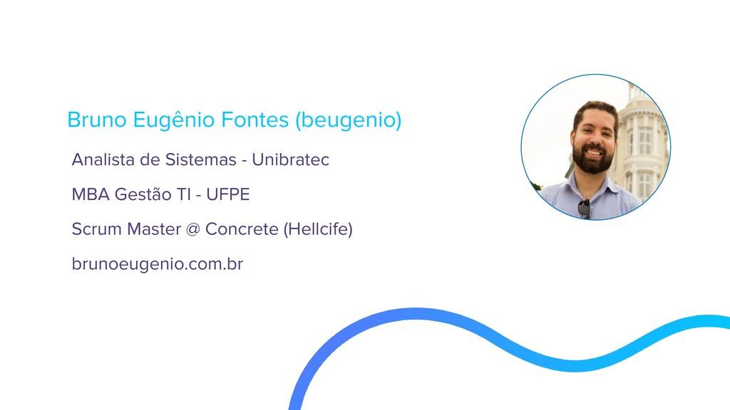 Bruno Eugênio Fontes (beugenio) Analista de Sis...