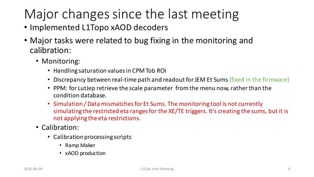 Major changes since the last meeting • Implemen...