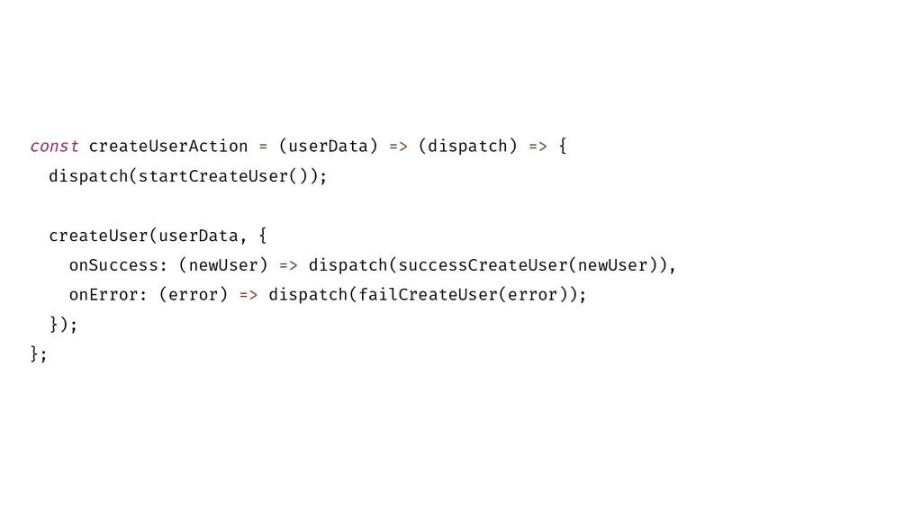 const createUserAction = (userData) => (dispatc...