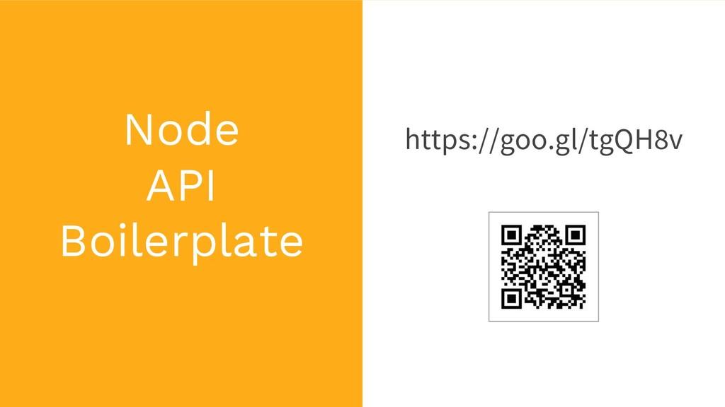 Node API Boilerplate https://goo.gl/tgQH8v