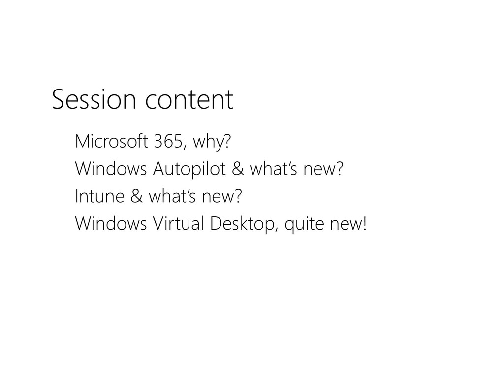Session content  Microsoft 365, why?  Windows...