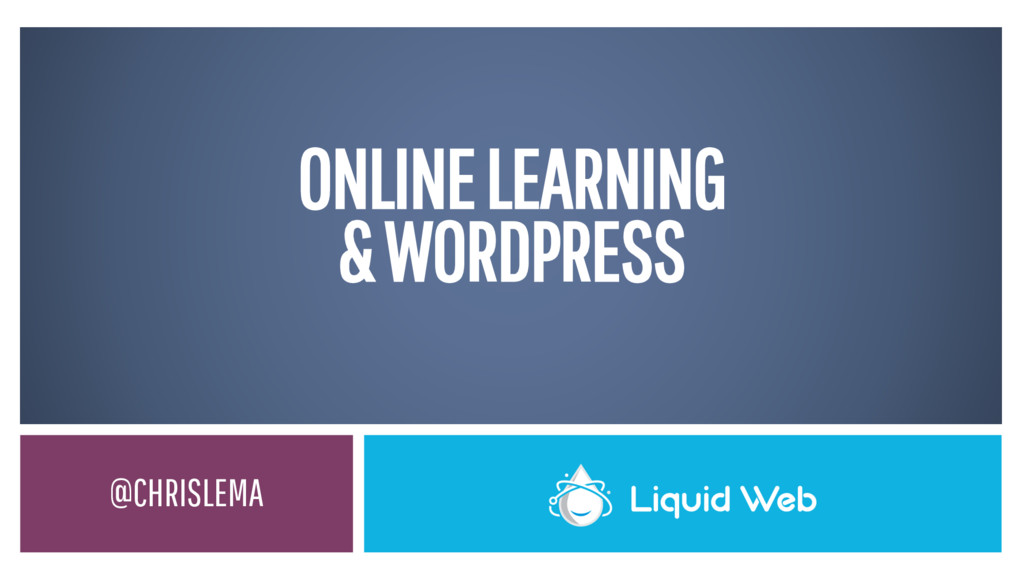@CHRISLEMA ONLINE LEARNING & WORDPRESS