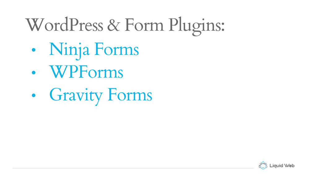 WordPress & Form Plugins: • Ninja Forms • WPFor...