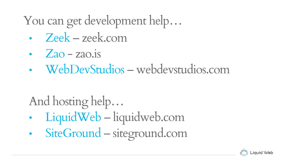 You can get development help… • Zeek – zeek.com...