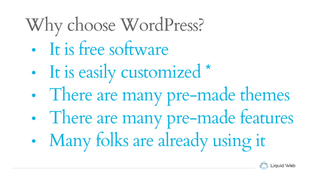 Why choose WordPress? • It is free software • I...