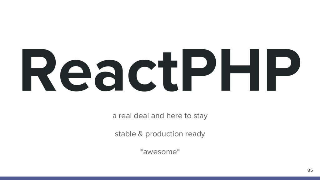 ReactPHP 85 a real deal and here to stay stable...
