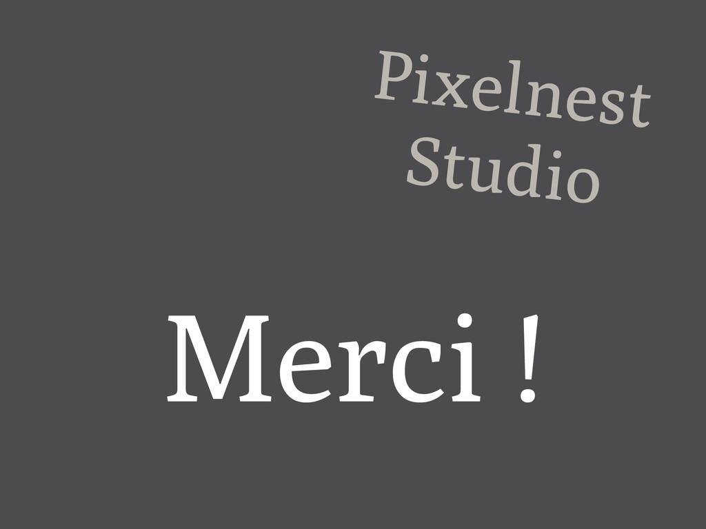 Pixelnest Studio Merci !