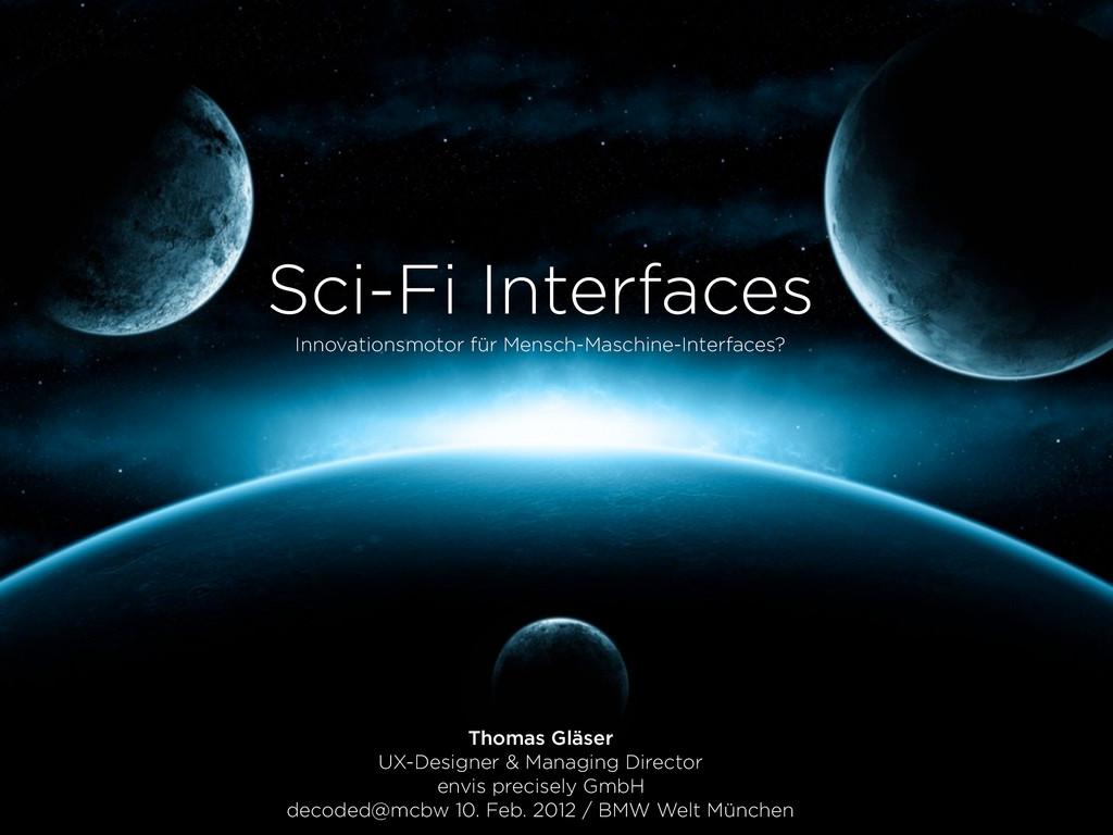 Sci-Fi Interfaces Innovationsmotor für Mensch-M...