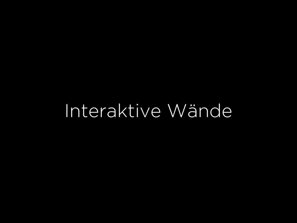 Interaktive Wände