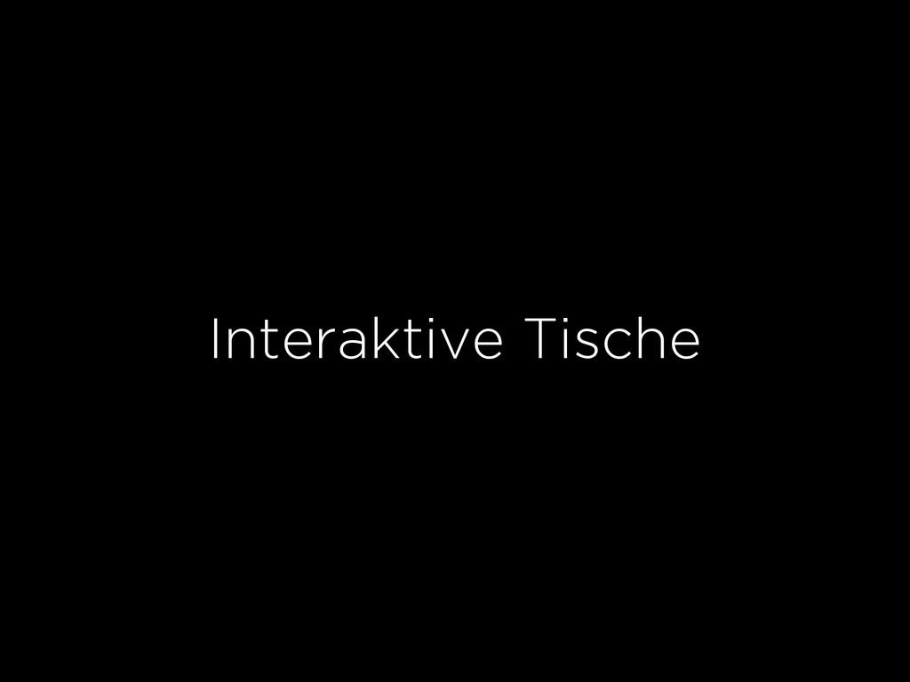 Interaktive Tische