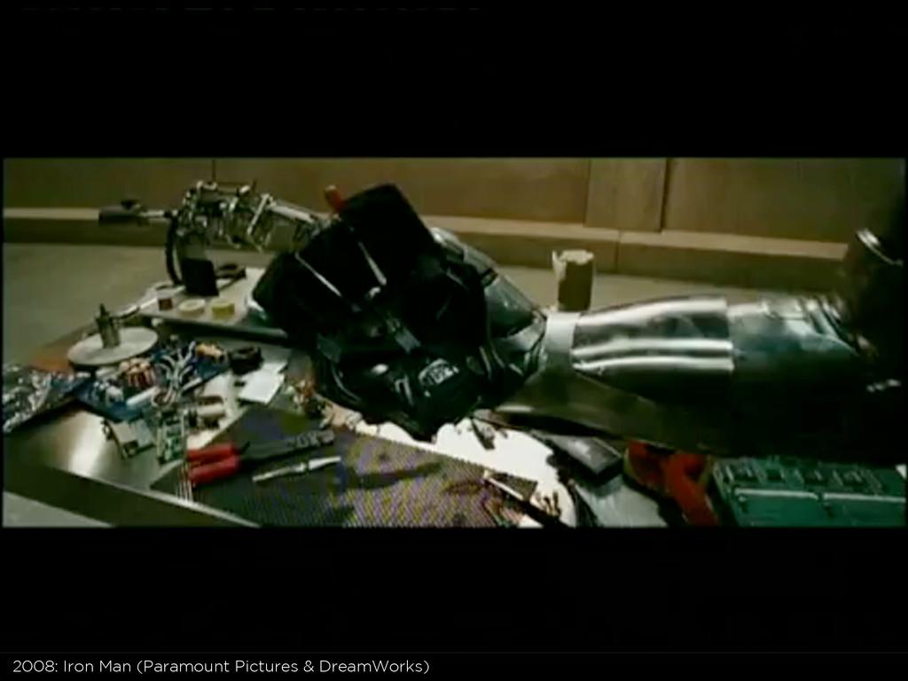 2008: Iron Man (Paramount Pictures & DreamWorks)