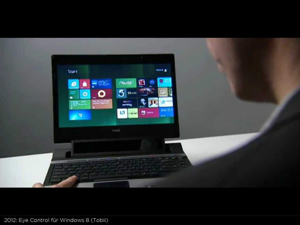 2012: Eye Control für Windows 8 (Tobii)