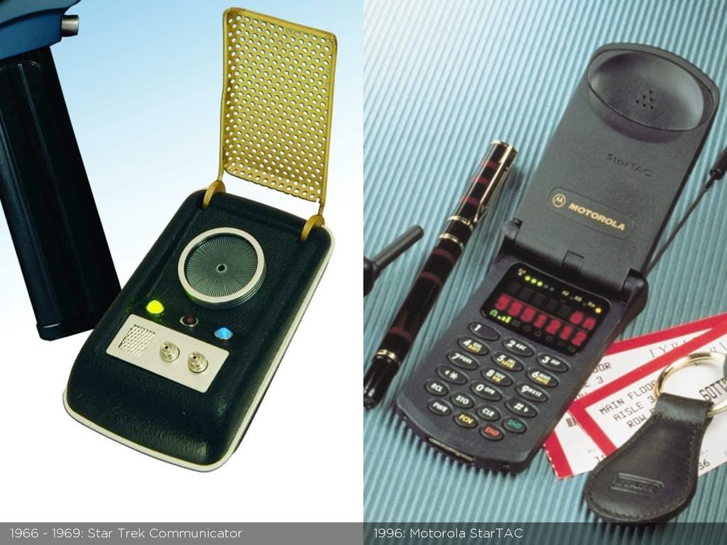 1966 - 1969: Star Trek Communicator 1996: Motor...