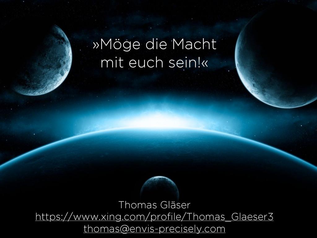 »Möge die Macht mit euch sein!« Thomas Gläser h...