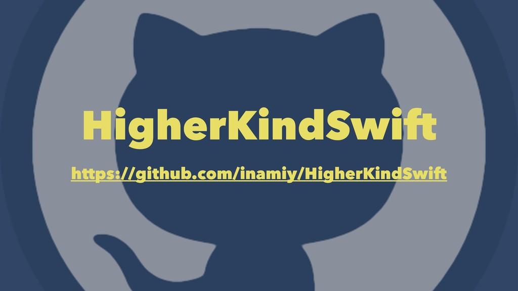 HigherKindSwift https://github.com/inamiy/Highe...
