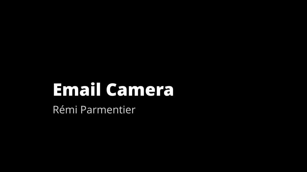 Email Camera Rémi Parmentier