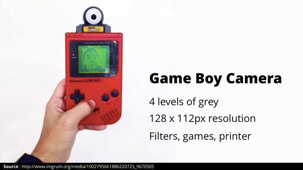 Game Boy Camera Source : http://www.imgrum.org/...