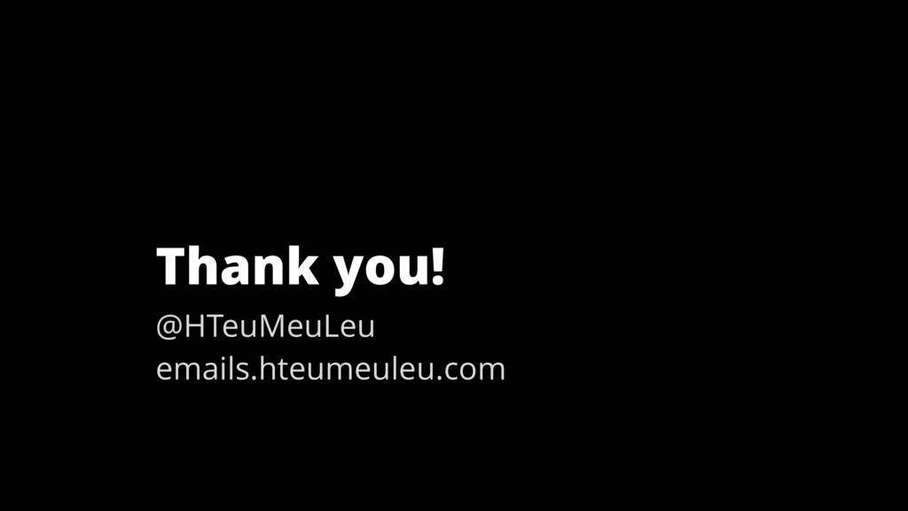 Thank you! @HTeuMeuLeu emails.hteumeuleu.com