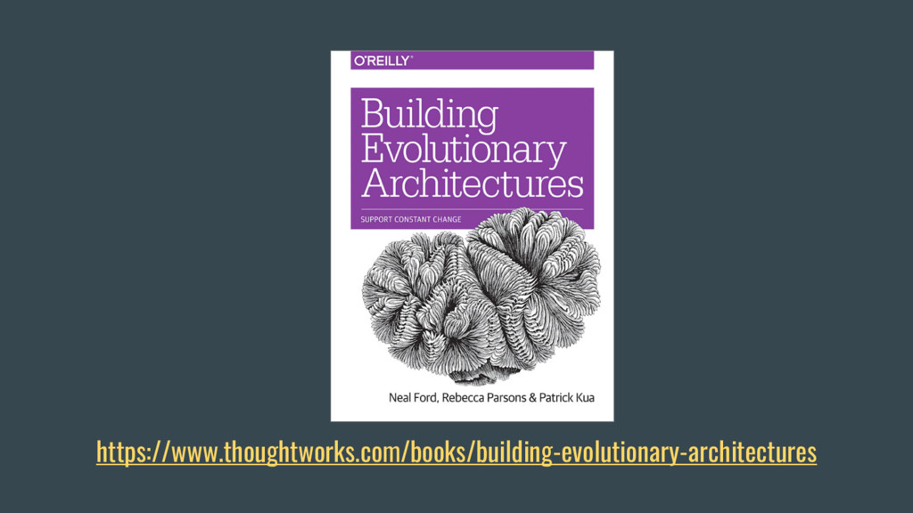 https://www.thoughtworks.com/books/building-evo...