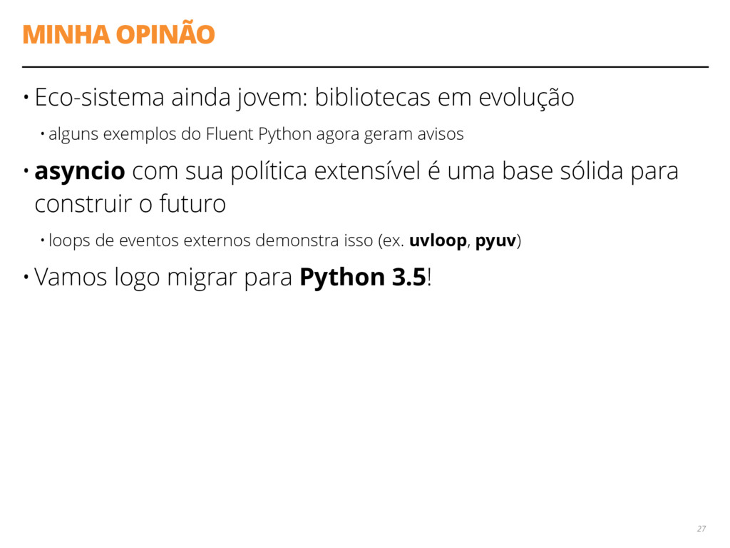 MINHA OPINÃO • Eco-sistema ainda jovem: bibliot...