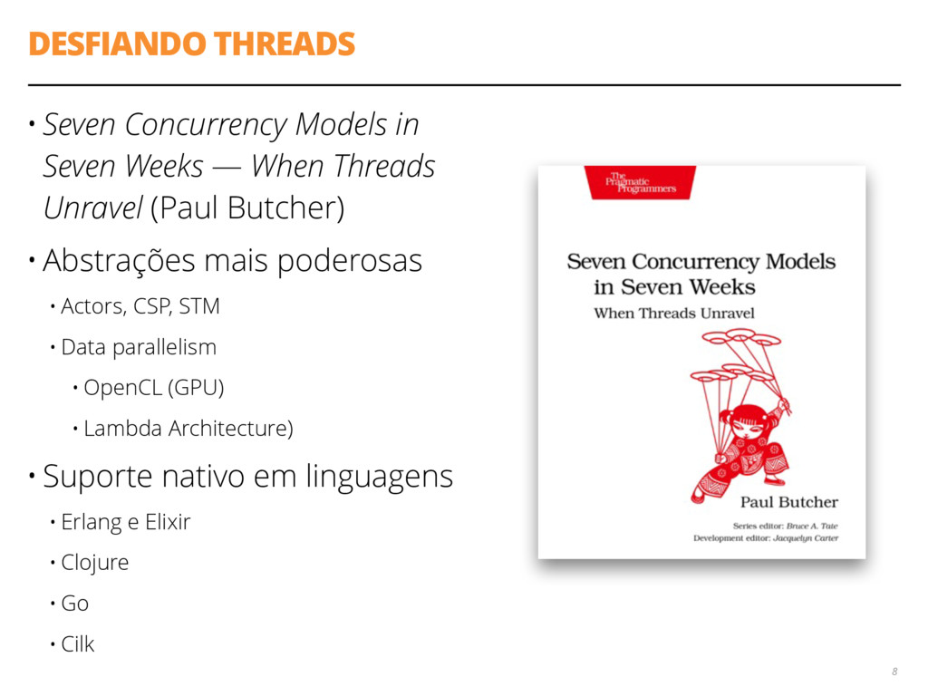 DESFIANDO THREADS • Seven Concurrency Models in...