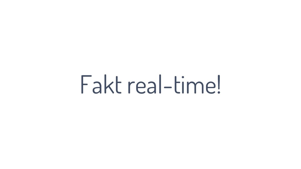 Fakt real-time!