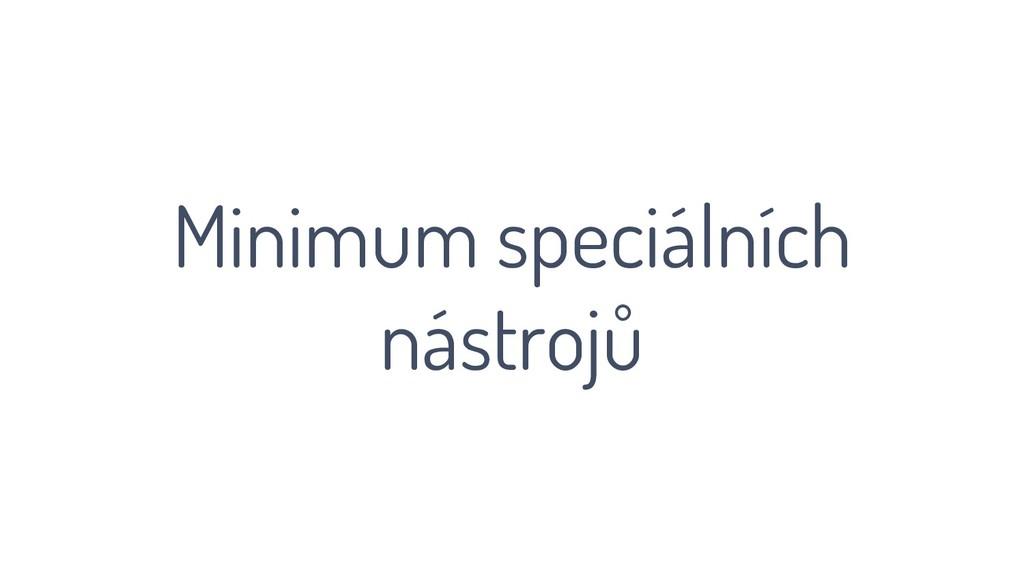 Minimum speciálních nástrojů
