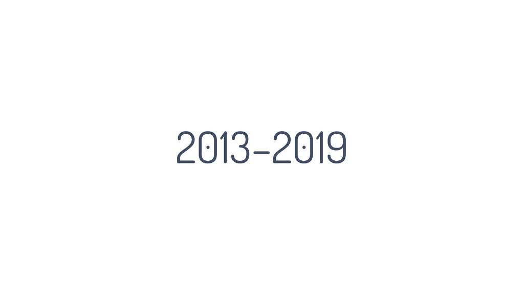 2013–2019