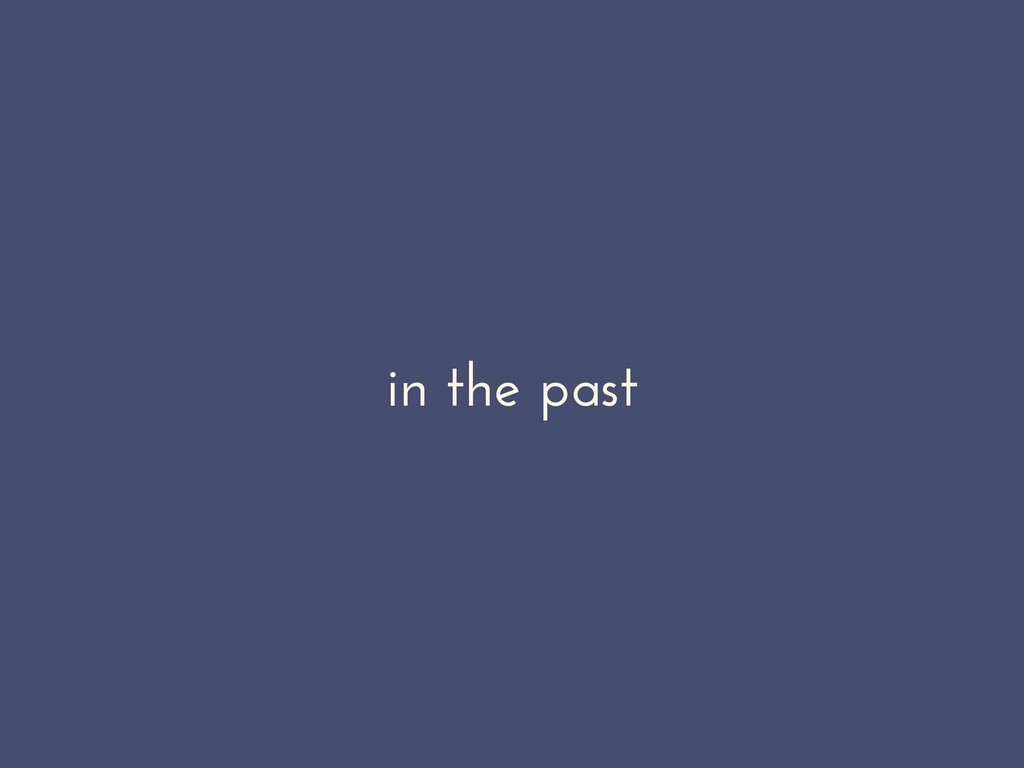 in the past