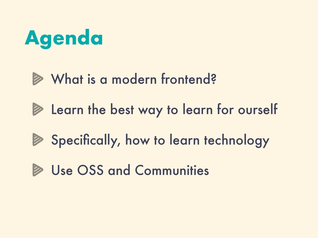 Agenda What is a modern frontend? Learn the bes...